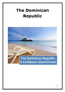 The Dominican Republic. The Dominican Republic: A Caribbean Island Dream