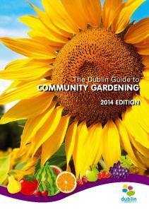 The Dublin Guide to COMMUNITY GARDENING 2014 EDITION. dublin