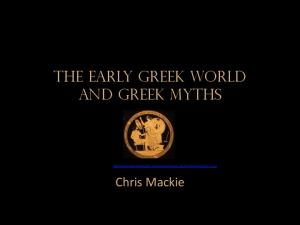 The Early Greek world and Greek Myths