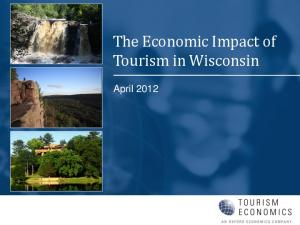 The Economic Impact of Tourism in Wisconsin. April 2012