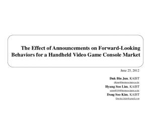 The Effect of Announcements on Forward-Looking Behaviors for a Handheld Video Game Console Market