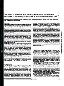 The effect of vitamin A and zinc supplementation on treatment outcomes in pulmonary tuberculosis: a randomized controlled trial 1 3
