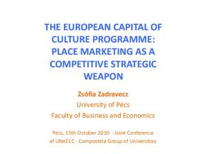 THE EUROPEAN CAPITAL OF CULTURE PROGRAMME: PLACE MARKETING AS A COMPETITIVE STRATEGIC WEAPON