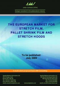 THE EUROPEAN MARKET FOR STRETCH FILM, PALLET SHRINK FILM AND STRETCH HOODS