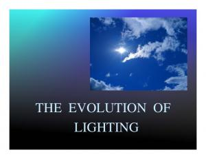 THE EVOLUTION OF LIGHTING
