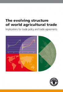 The evolving structure of world agricultural trade. Implications for trade policy and trade agreements