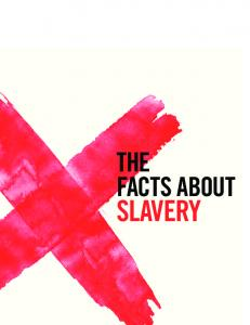THE FACTS ABOUT SLAVERY