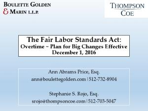 The Fair Labor Standards Act: Overtime ~ Plan for Big Changes Effective December 1, 2016