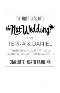 the first charlotte FOR TERRA & DANIEL THURSDAY, AUGUST 7 TH, 2014 LEVINE MUSEUM OF THE NEW SOUTH charlotte, north carolina