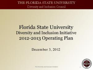 THE FLORIDA STATE UNIVERSITY Diversity and Inclusion Council. December 3, FSU Diversity and Inclusion Initiative
