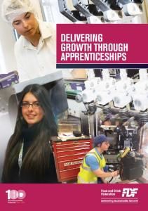 The Food and Drink Federation DELIVERING GROWTH THROUGH APPRENTICESHIPS