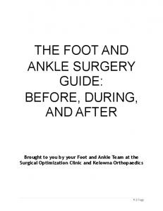 THE FOOT AND ANKLE SURGERY GUIDE: BEFORE, DURING, AND AFTER
