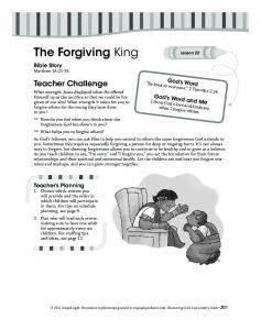 The Forgiving King. Teacher Challenge. Bible Story Matthew 18: God s Word
