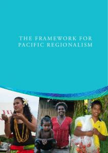 THE FRAMEWORK FOR PACIFIC REGIONALISM THE FRAMEWORK FOR PACIFIC REGIONALISM