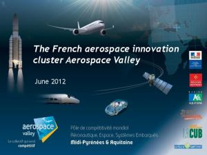The French aerospace innovation cluster Aerospace Valley. June 2012