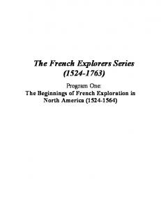 The French Explorers Series ( ) Program One: The Beginnings of French Exploration in North America ( )