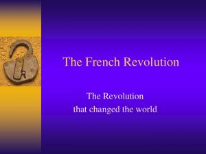 The French Revolution. The Revolution that changed the world