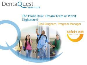 The Front Desk: Dream Team or Worst Nightmare? Dori Bingham, Program Manager