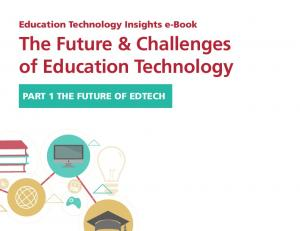 The Future & Challenges of Education Technology