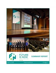 The Future is Now Legal Services SUMMARY REPORT. Chase Bank Auditorium Chicago, IL April 6, April 6, 2016 Chase Auditorium Chicago, IL