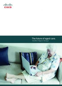 The future of aged care. Healthier. Happier. Stronger