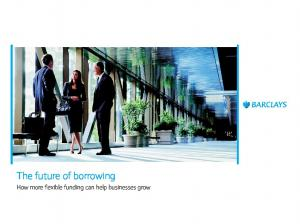 The future of borrowing. How more flexible funding can help businesses grow