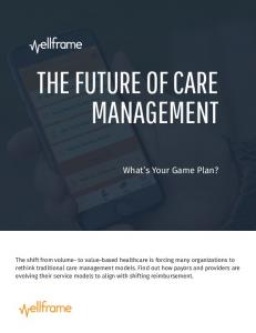THE FUTURE OF CARE MANAGEMENT