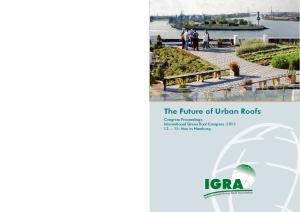 The Future of Urban Roofs. Congress Proceedings: International Green Roof Congress May in Hamburg