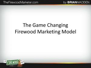 The Game Changing Firewood Marketing Model