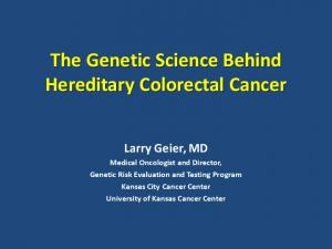 The Genetic Science Behind Hereditary Colorectal Cancer