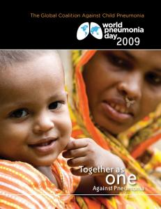 The Global Coalition Against Child Pneumonia. Together as. one. Against Pneumonia