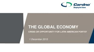THE GLOBAL ECONOMY CRISIS OR OPPORTUNITY FOR LATIN AMERICAN PORTS?