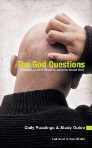The God Questions. Daily Readings & Study Guide. Exploring Life s Great Questions About God. Hal Seed & Dan Grider