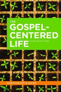 the gospel- centered life