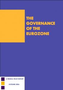 THE GOVERNANCE OF THE EUROZONE. Determining a viable economic and political framework for the Eurozone A FEDERAL TRUST REPORT