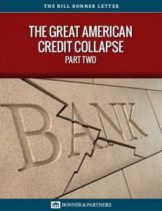 THE GREAT AMERICAN CREDIT COLLAPSE