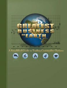 The Greatest Business on Earth: A Simplified Guide to Trading Commodity Options. By Jim Prince