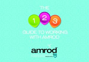 THE GUIDE TO WORKING WITH AMROD THE GUIDE TO WORKING WITH AMROD 1