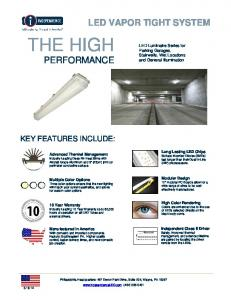 THE HIGH LED VAPOR TIGHT SYSTEM PERFORMANCE KEY FEATURES INCLUDE: