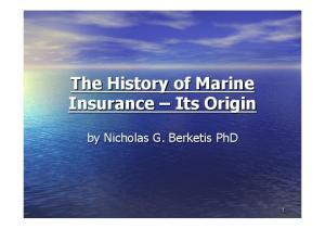 The History of Marine Insurance Its Origin. by Nicholas G. Berketis PhD