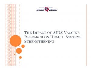 THE IMPACT OF AIDS VACCINE RESEARCH ON HEALTH SYSTEMS STRENGTHENING