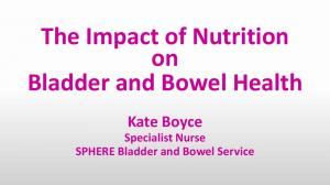 The Impact of Nutrition on Bladder and Bowel Health