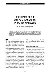 The Impact of the Buy LESSONS American LEARNED Act on Program Managers THE IMPACT OF THE BUY AMERICAN ACT ON PROGRAM MANAGERS