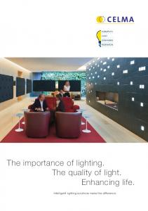 The importance of lighting. The quality of light. Enhancing life