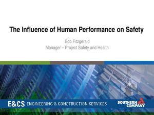 The Influence of Human Performance on Safety. Bob Fitzgerald Manager Project Safety and Health