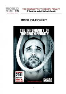 THE INHUMANITY OF THE DEATH PENALTY. 9 th. th World Day against the Death Penalty MOBILISATION KIT - 1 -