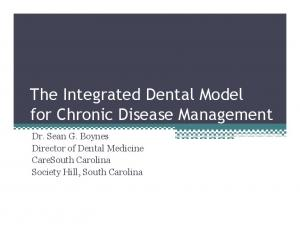 The Integrated Dental Model. Dr. Sean G. Boynes Director of Dental Medicine CareSouth Carolina Society Hill, South Carolina