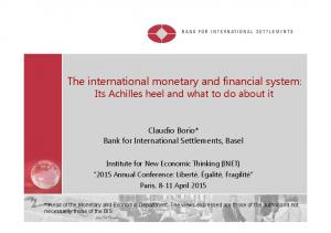 The international monetary and financial system: Its Achilles heel and what to do about it