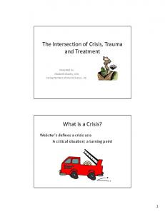 The Intersection of Crisis, Trauma. What is a Crisis?