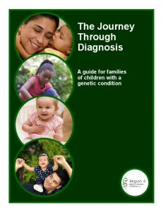 The Journey Through Diagnosis. A guide for families of children with a genetic condition